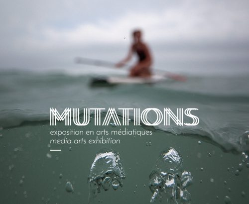 MUTATIONS exposition en arts médiatiques
